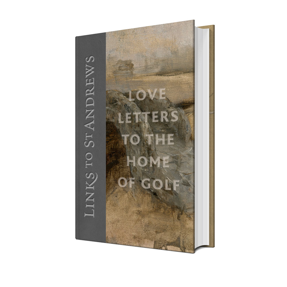 Links to St Andrews - LOVE LETTERS TO THE HOME OF GOLF